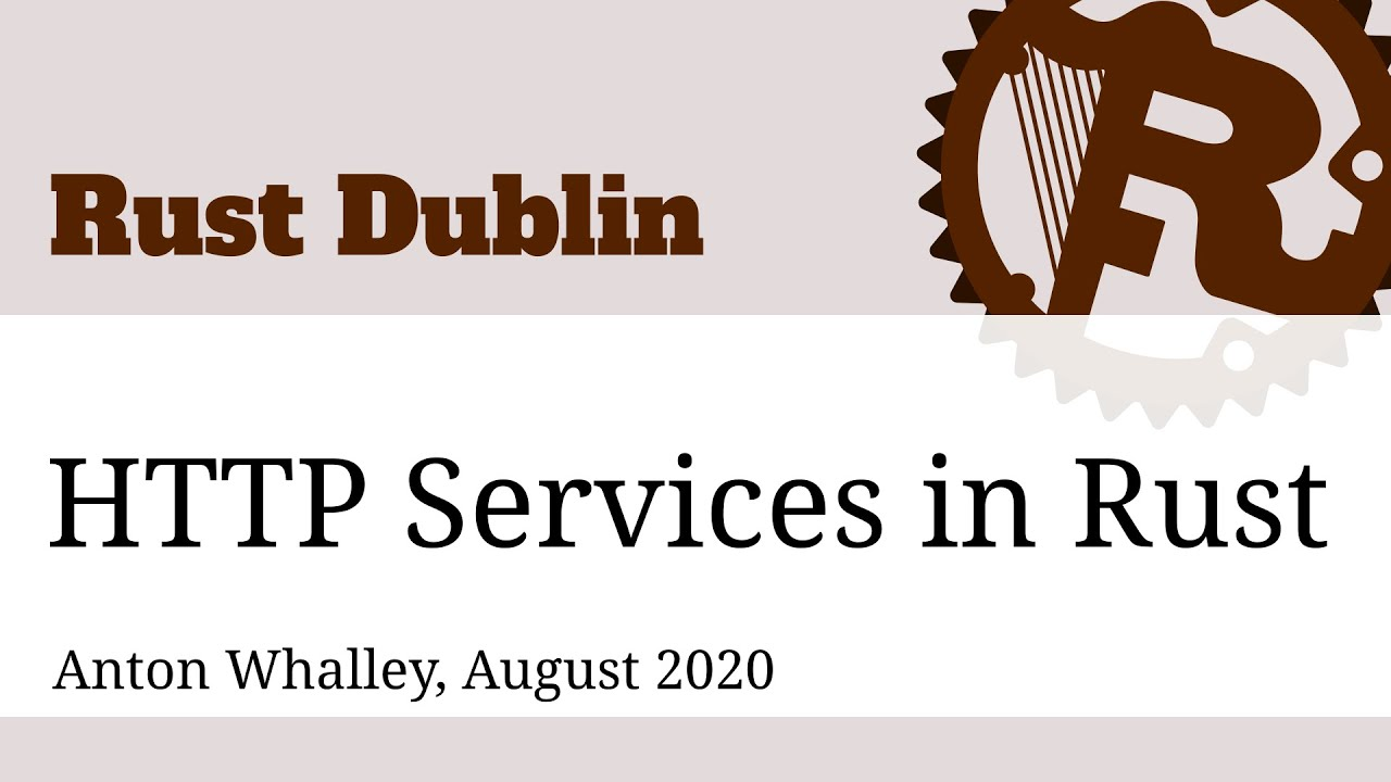 Rust Dublin August 2020 remote meetup - HTTP services in Rust