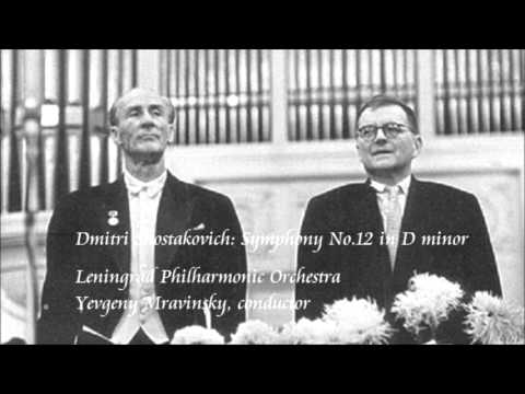 Shostakovich: Symphony No.12 in D minor - Mravinsky / Leningrad Philharmonic Orchestra
