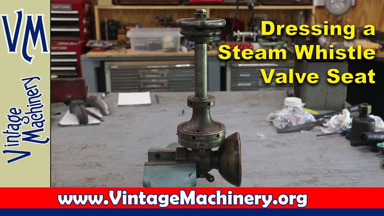 Dressing a Valve Seat on a Lunkenheimer Steam Whistle