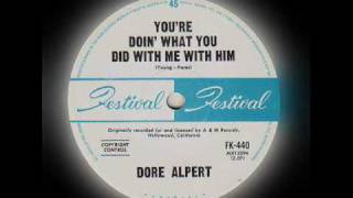 Dore Alpert - You're Doin' What You Did With Me With Him