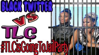 #BlackTwitter GOES IN On TLC #TLCisGoingToJailParty