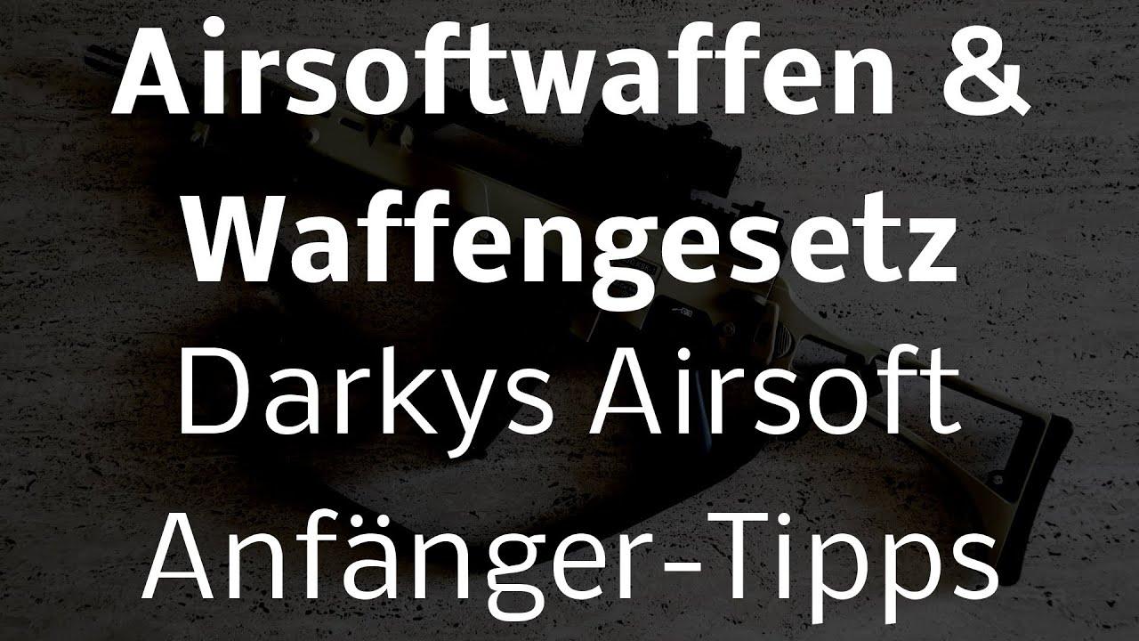 Airsoftwaffen Und Waffengesetz Darkys Airsoft Anfanger Tipps