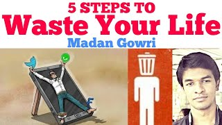 5 Steps to Waste Your Life   Tamil   Madan Gowri   MG