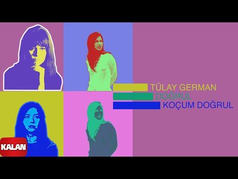 Tülay German - Doğrul Koçum Doğrul - [ Burçak Tarlası © 2000 Kalan Müzik ]
