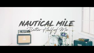 Nautical Mile - Better Half Of Me [Official Music Video]
