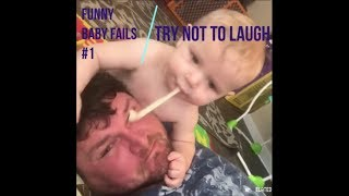 FUNNY BABY FAILS 2018 #1 / TRY NOT TO LAUGH