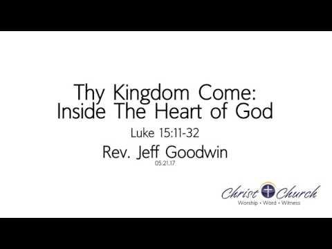 05.21.17 | Thy Kingdom Come: Inside The Heart of God
