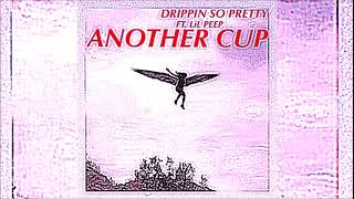 Drippin So Pretty - Another Cup Ft. LiL Peep (Chopped n Screwed)