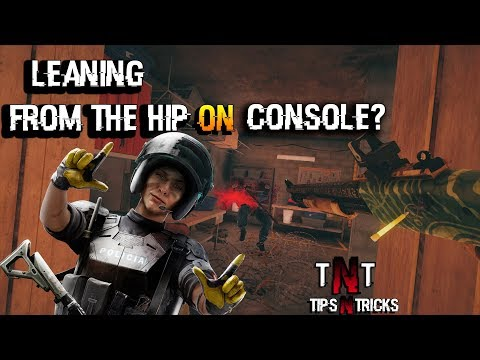 Leaning From The Hip On CONSOLES?!? - Rainbow 6 Siege Tips N Trickss