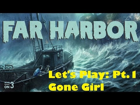 """Fallout 4 - Far Harbor DLC """"Let's Play"""" Part 1: Gone Girl"""