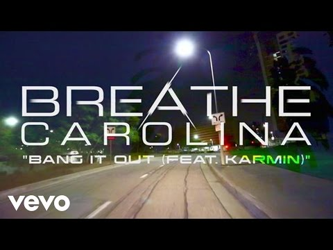 Breathe Carolina - Bang It Out (Audio) ft. Karmin