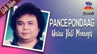 Pance Pondaag - Walau Hati Menangis (Official Lyric Video)