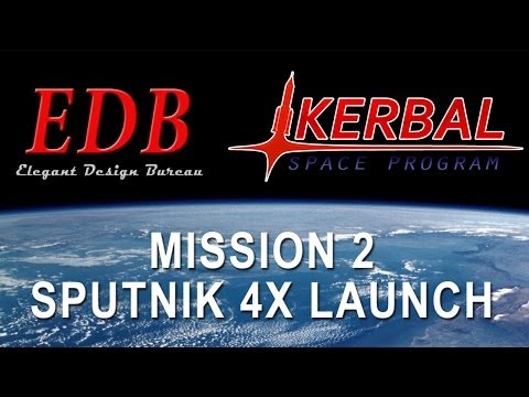Kerbal Space Program EDB Mission 02 - Sputnik 4x Launch