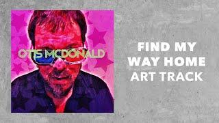 Find my way home - Otis McDonald