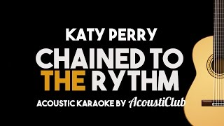Katy Perry - Chained to The Rhythm [Acoustic Guitar Karaoke] ft. Skip Marley