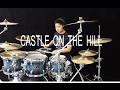 Castle On The Hill - Ed Sheeran (Cover by Alexander Stewart) - Drum cover