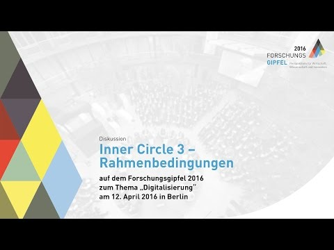 Forschungsgipfel 2016: Diskussion Inner Circle 3 – Rahmenbedingungen