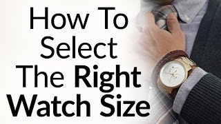 5 Rules To Buy The Right Size Watch For Your Wrist Proportions - Wristwatch Case & Band Size