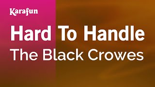 Karaoke Hard To Handle - The Black Crowes *