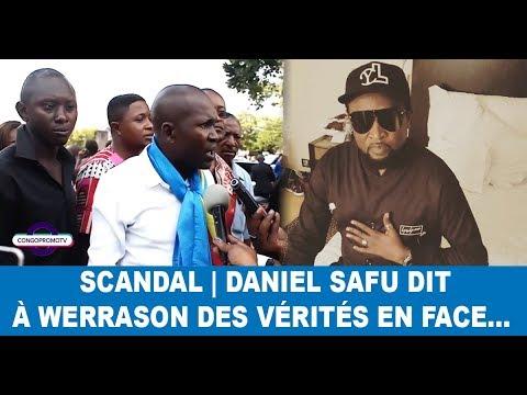 SCANDAL | DANIEL SAFU DIT A WERRASON DES VERITES EN FACE...