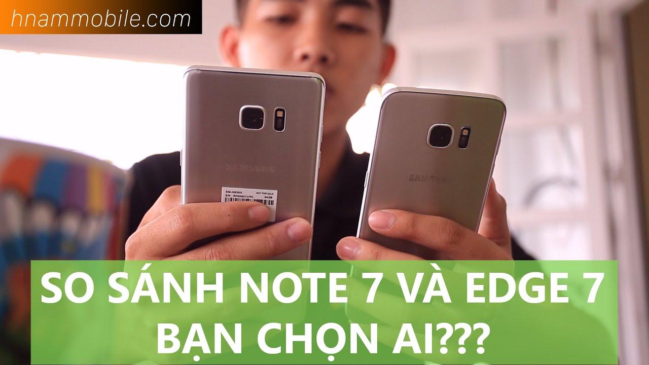 H-Channel | So sánh Galaxy Note 7 VS Galaxy S7 Edge: Giá chênh lệch chỉ 500K, Bạn chọn em nào?