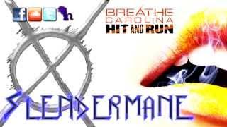 |OLD| Breathe Carolina - Hit & Run (Slendermane remix)