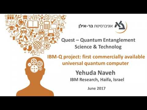 IBM-Q Project: First Commercially Available Universal Quantum Computer - Y. Naveh