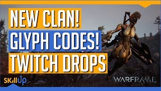 Warframe | The Skill Up Clan and Glyph Codes are here! (Plus Twitch Drop Stream Info)