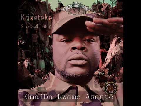 Omaiba Kwame Asante - Kriketeke Soldier