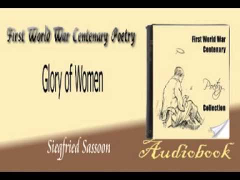 glory women siegfried sassoon Siegfried sassoon's glory of women was originally published in 1918 this poem is a very sarcastic poem it marks the beginning of anti-women literature.