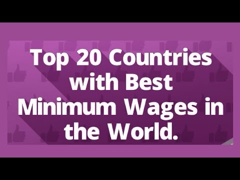Top 20 Countries with Highest Minimum Wages in the World.