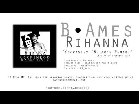 Cockiness (B. Ames Remix) | Rihanna (2012) + Download
