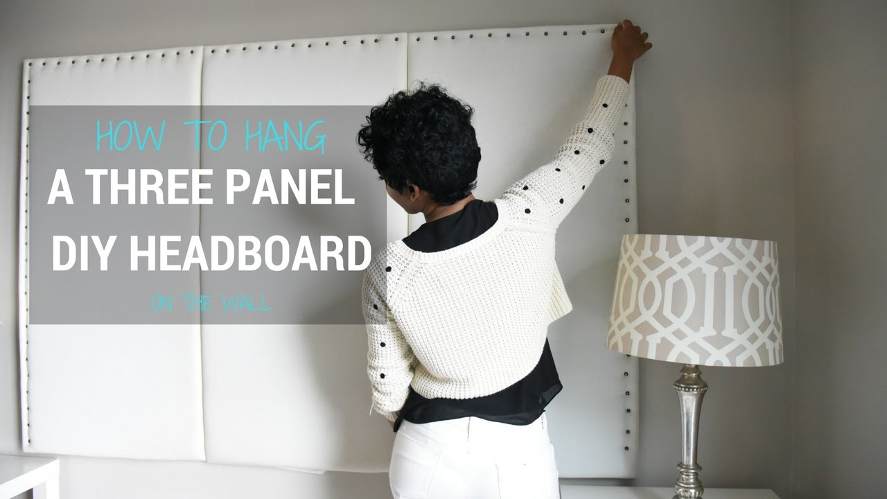 Diy Headboard How To Hang A 3 Panel