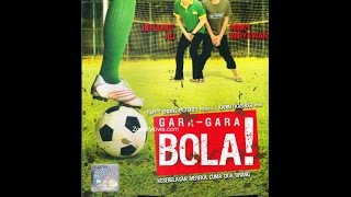 Download Video Gara-Gara Bola Full Movie MP3 3GP MP4