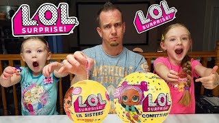 Opening LOL Surprise Confetti Pops and Sisters Dolls with Our Dad!!!