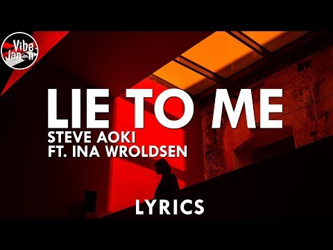 Steve Aoki - Lie To Me ft Ina Wroldsen