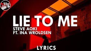 steve aoki lie to me ft ina wroldsen lyrics