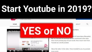 Should you start youtube in 2019 or not?