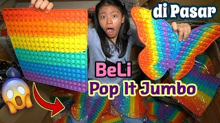 BERBURU POP IT JUMBO DI PASAR ! Gede Banget! Woowww..
