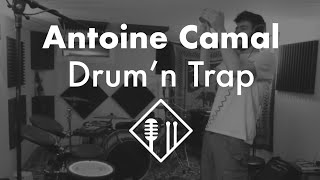Antoine Camal - Drum 'n Trap