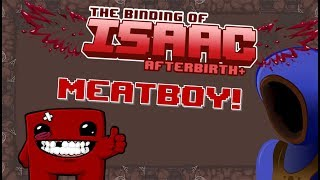 BINDING OF MEATBOY! WHOLE NEW GAME! Binding of Isaac Afterbirth+ Mod Spotlights