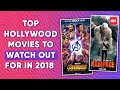 Top Hollywood Movies to Watch Out For In 2018