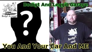 You And Your Car And ME Bodgit And Leggit Garage