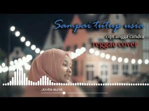 Sampai tutup usia - Angga Candra (cover by JOVITA AUREL reggae ska version)