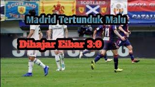 Eibar vs Madrid 3:0 l La Liga Spanyol