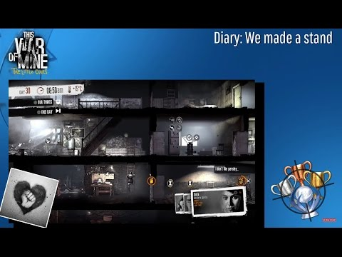 This War Of Mine: The Little Ones - Diary: We Made A Stand - Trophy/Achievement (CZ)