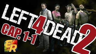 Left 4 Dead 2 | Capitulo 1-1 | Gameplay | Español | Let´s play | Pc | Xbox |