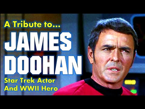 A Tribute To James Doohan - Scotty From Star Trek And WW2 Hero
