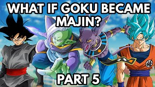 What if Goku Became Majin? (Part 5)