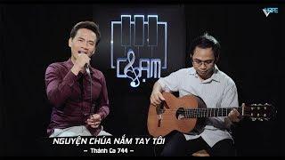 VHOPE | Thánh Ca 744: Nguyện Chúa Nắm Tay Tôi - Thụy Long | CHẠM - Live Acoustic